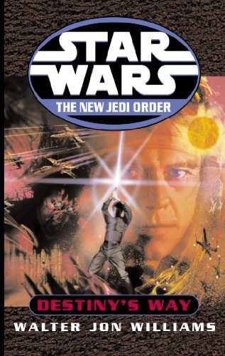 Star Wars: The New Jedi Order: Destiny's Way: Williams, Walter Jon