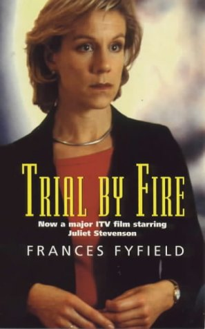 9780099410874: Trial by Fire