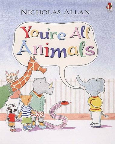 9780099411253: You're All Animals