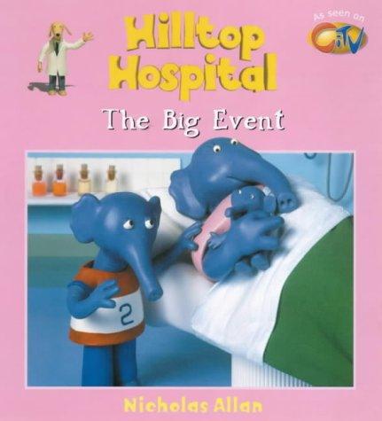 9780099411475: Big Event (Hilltop Hospital)