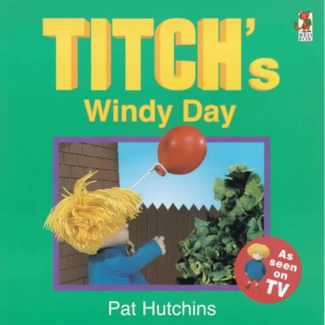 9780099413080: Titch's Windy Day (Titch Story Book)