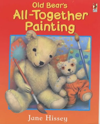 9780099413134: Old Bear's All-together Painting