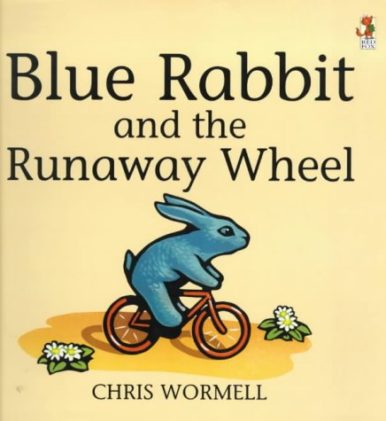 9780099413882: Blue Rabbit & The Runaway Wheel