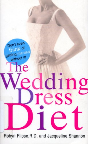 9780099414551: The Wedding Dress Diet: How to Get Slim and Look Fabulous on Your Wedding Day - and Beyond!