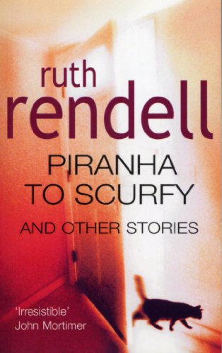 Piranha to Scurfy and Other Stories: Rendell, Ruth