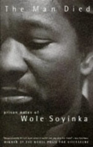 9780099415015: The Man Died: Prison Notes of Wole Soyinka