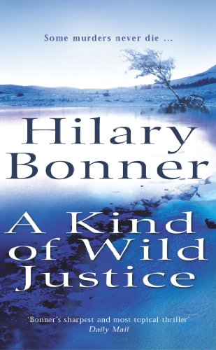 A Kind Of Wild Justice: Bonner, Hilary