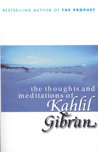 The Thoughts and Meditations of Kahlil Gibran: Gibran, Kahlil