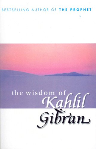 9780099415442: The Wisdom of Kahlil Gibran