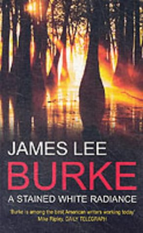 A Stained White Radiance (0099415593) by James Lee Burke