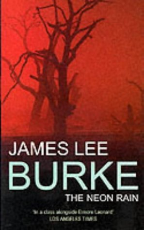 The Neon Rain: James Lee Burke
