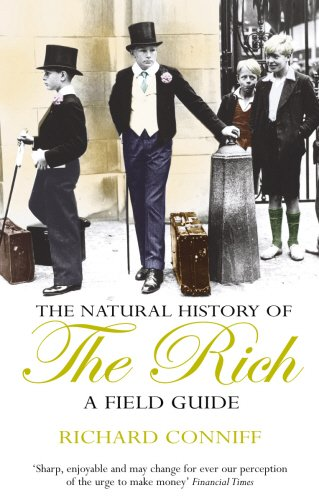 9780099415671: A Natural History of the Rich