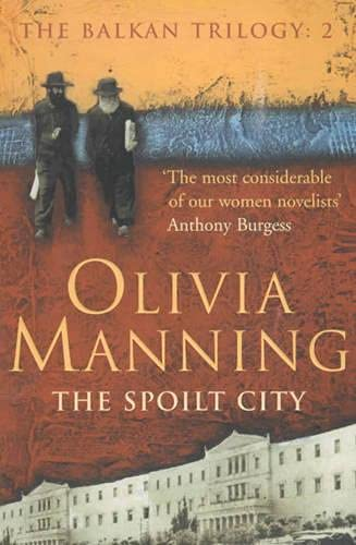 The Spoilt City (The Balkan Trilogy): Olivia Manning