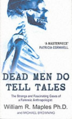 9780099416135: Dead Men Do Tell Tales: Strange and Fascinating Cases of a Forensic Anthropologist