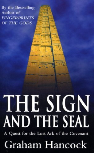 9780099416357: The Sign And The Seal: Quest for the Lost Ark of the Covenant