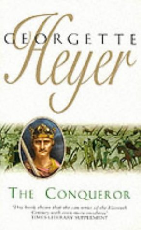 The Conqueror (9780099416449) by Georgette Heyer