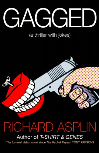 9780099416852: Gagged: (a thriller with jokes)