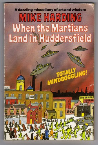 9780099417101: When the Martians Land in Huddersfield