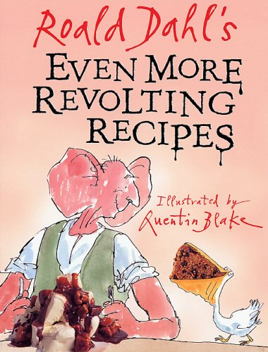 9780099417125: Roald Dahl's Even More Revolting Recipes