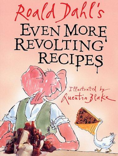 9780099417125: Roald Dahl's Even More Revolting Recipes