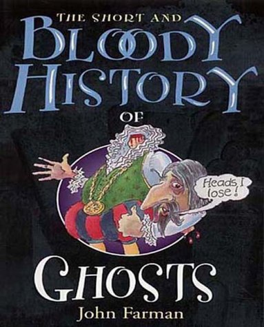 9780099417255: Short and Bloody History of Ghosts