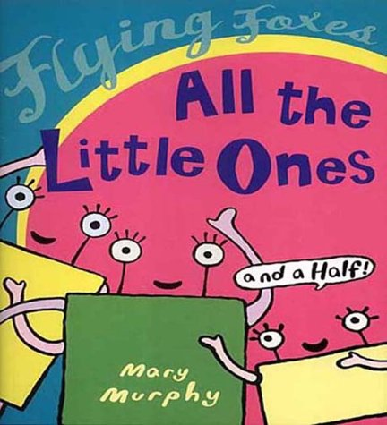 9780099417262: All the Little Ones and a Half (Flying Foxes)