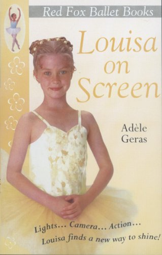 9780099417620: Louisa on Screen (Red Fox Ballet Books)