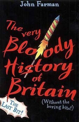 9780099417774: Very Bloody History of Britain