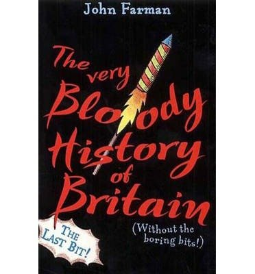 9780099417774: The Very Bloody History of Britain
