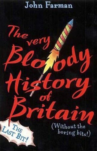 9780099417781: The Very Bloody History of Britain: The Last Bit!