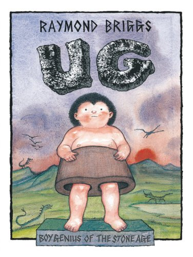 9780099417897: Ug: Boy Genius of the Stone Age and His Search for Soft Trousers