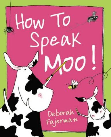 9780099417934: How to Speak Moo!
