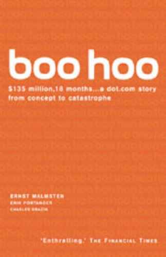 9780099418375: Boo Hoo: A Dot.com Story from Concept to Catastrophe