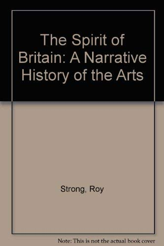 The Spirit of Britain: A Narrative History of the Arts (009941855X) by Strong, Sir Roy