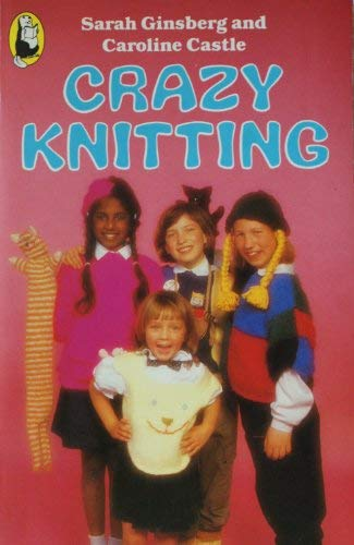 9780099418900: Crazy Knitting