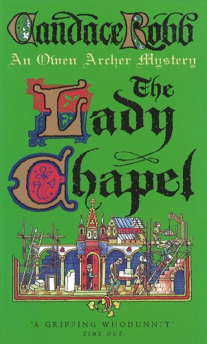9780099421368: The Lady Chapel: A Medieval Murder Mystery