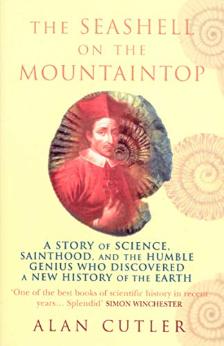 9780099421498: The Seashell On The Mountaintop: A Story of Science, Sainthood, and the Humble Genius who Discovered a New History of the Earth