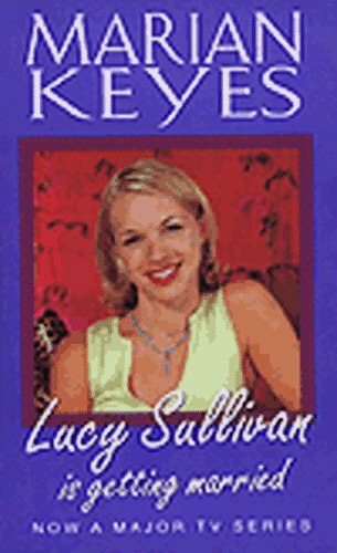 9780099421757: Lucy Sullivan Is Getting Married
