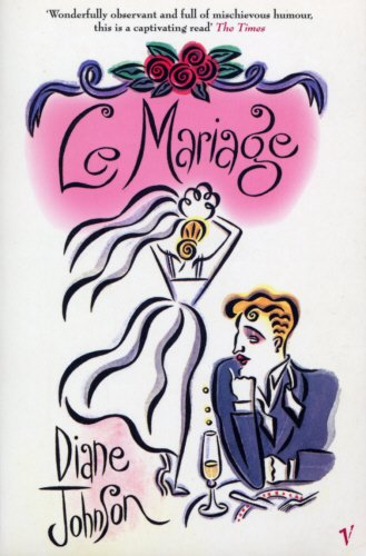 Le Mariage (0099421852) by Diane Johnson