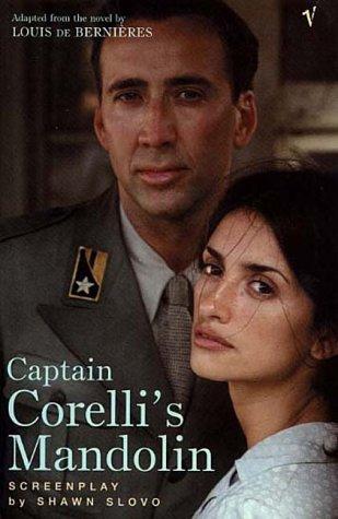 Captain Corelli's Mandolin: Screenplay: Louis Slovo Shawn;de