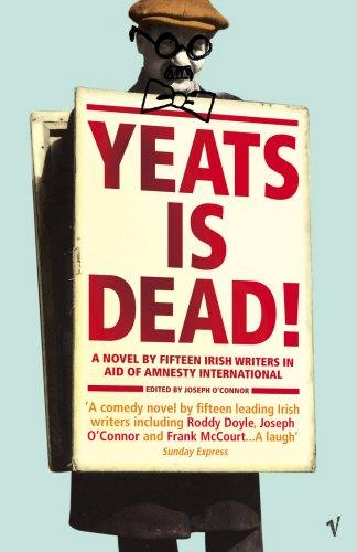 Yeats is Dead! (9780099422341) by Joseph O'Connor