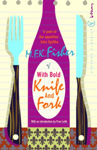 9780099422648: With Bold Knife And Fork (Vintage Classics)