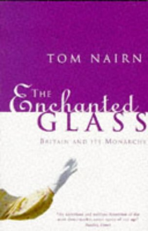 9780099424413: The Enchanted Glass: Britain and its Monarchy