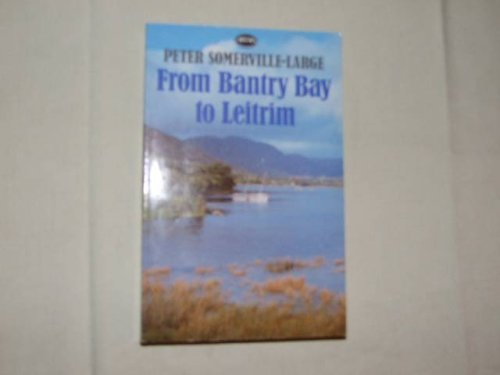 9780099424604: From Bantry Bay To Leitrim: Journey in Search of O'sullivan Beare (Arena Bks.)