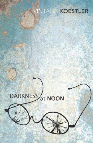 Darkness At Noon (Vintage Classics): Arthur Koestler