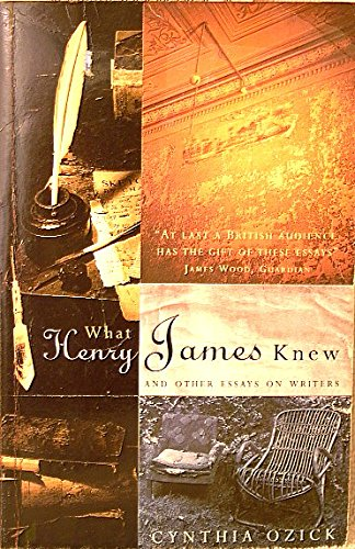9780099425311: What Henry James Knew & Other Essays on Writers