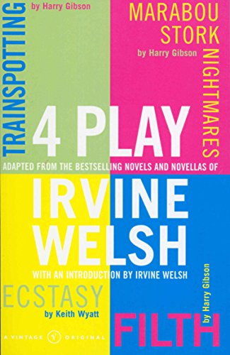 9780099426431: 4 Play: Trainspotting by Harry Gibson, Marabou Stork Nightmares by Harry Gibson, Ecstasy by Keith Wyatt, Filth by Harry Gibson