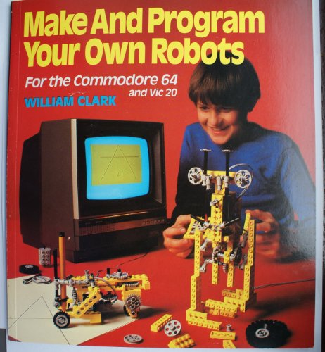 9780099426509: Make and Programme Your Own Robots