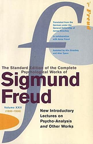 The Complete Psychological Works of Sigmund Freud: New Introductory Lectures on Psycho-analysis and Other Works Vol.22