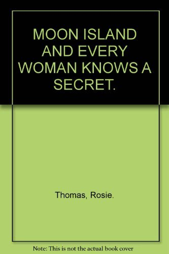 9780099427032: MOON ISLAND AND EVERY WOMAN KNOWS A SECRET.